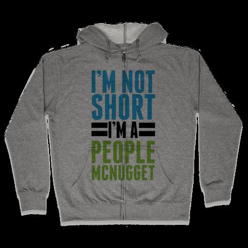I'm Not Short Zip Hoodie