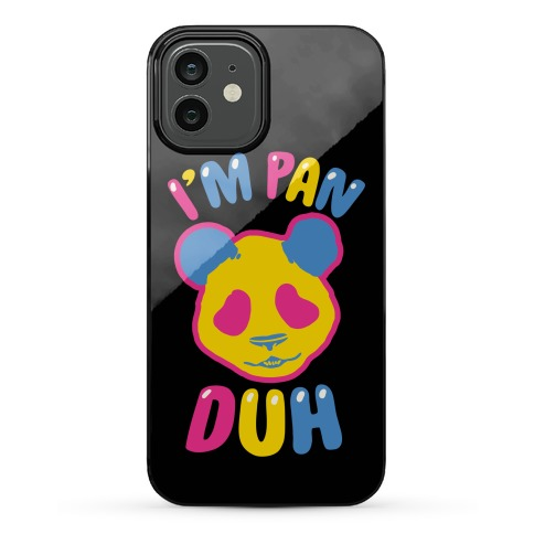 I'm Pan Duh Phone Case