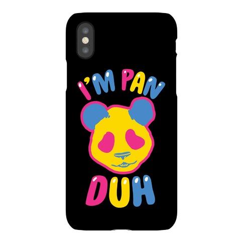 I'm Pan Duh Phone Case