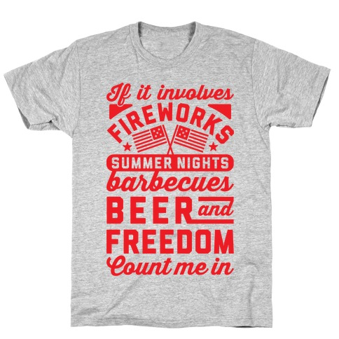 If It Involves Fireworks Count Me In Mens T-Shirt