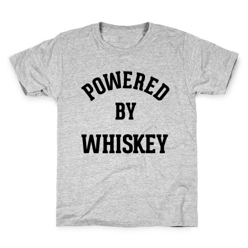 Powered By Whiskey Kids T-Shirt