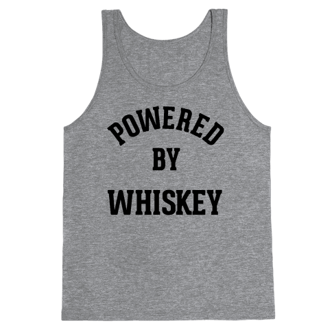 Powered By Whiskey Tank Top