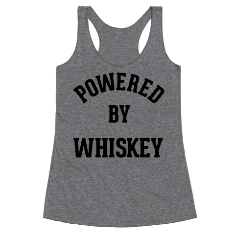 Powered By Whiskey Racerback Tank Top