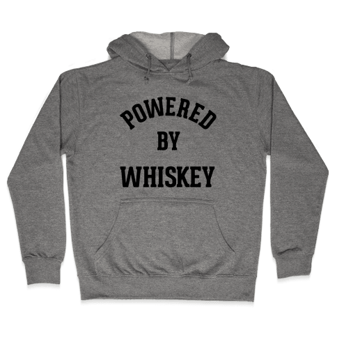 Powered By Whiskey Hooded Sweatshirt