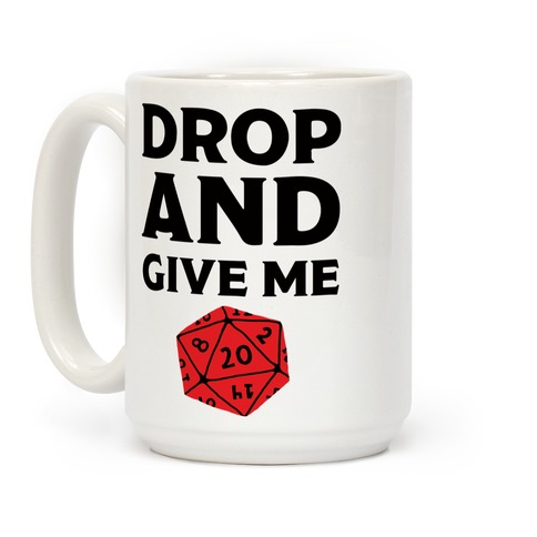 Drop And Give Me D20 Coffee Mug