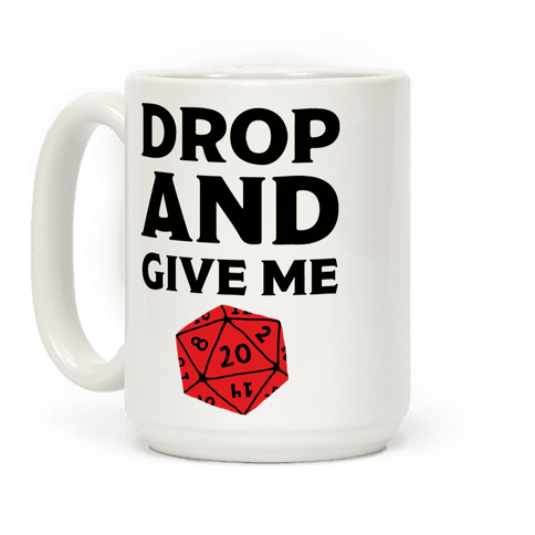 Drop And Give Me D20 Coffee Mug