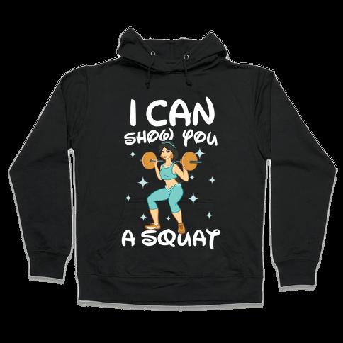 I Can Show You a Squat Hooded Sweatshirt