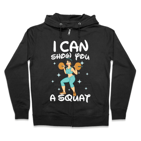 I Can Show You a Squat Zip Hoodie
