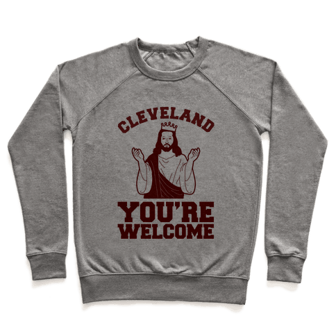 You're Welcome Cleveland (jesus) Pullover