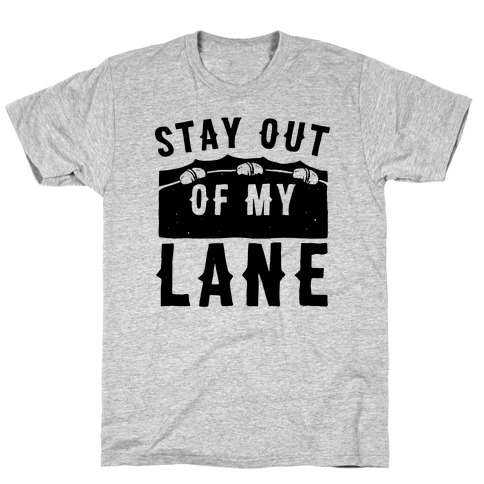 Stay Out Of My Lane T-Shirt
