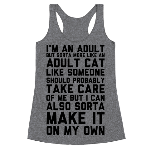 I'm An Adult But Sorta More Like An Adult Cat Racerback Tank Top