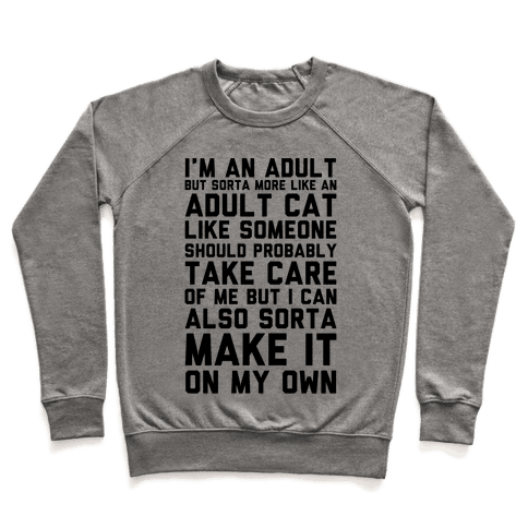 I'm An Adult But Sorta More Like An Adult Cat Pullover