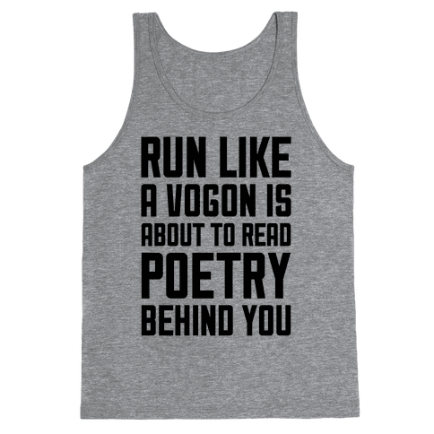 Run Like A Vogon Is About To Read Poetry Behind You Tank Top