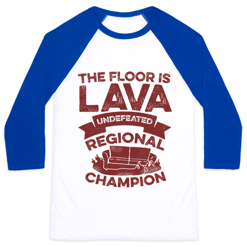 The Floor is Lava Undefeated Regional Champion Baseball Tee