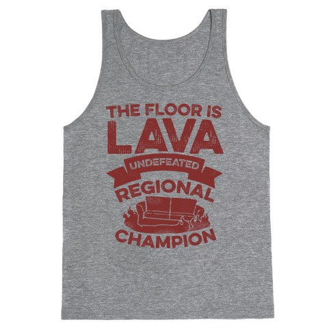 The Floor is Lava Undefeated Regional Champion Tank Top