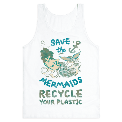 Save The Mermaids Recycle Your Plastic Tank Top