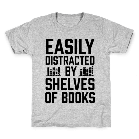 Easily Distracted By Shelves Of Books Kids T-Shirt