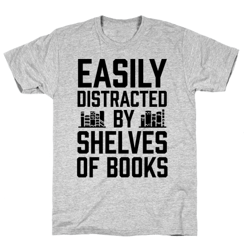 Easily Distracted By Shelves Of Books Mens T-Shirt