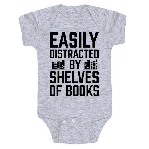 Easily Distracted By Shelves Of Books Baby Onesy