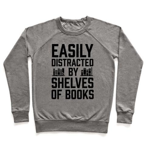 Easily Distracted By Shelves Of Books Pullover