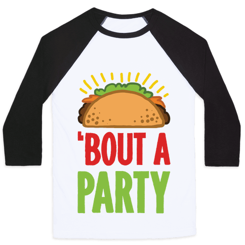 Taco 'Bout A Party Baseball Tee