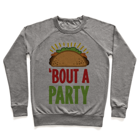 Taco 'Bout A Party Pullover