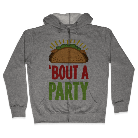 Taco 'Bout A Party Zip Hoodie