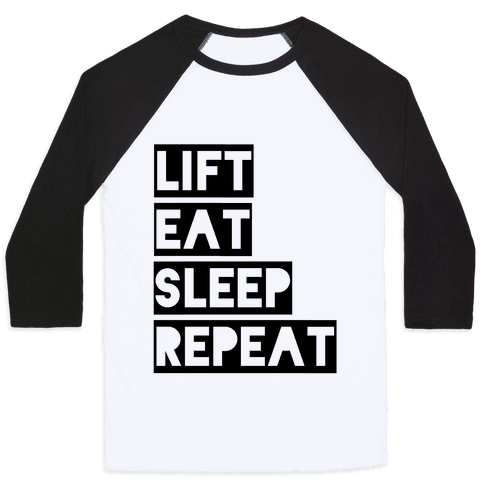 Lift Eat Sleep Repeat Baseball Tee