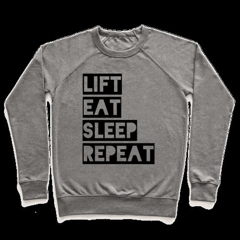 Lift Eat Sleep Repeat Pullover