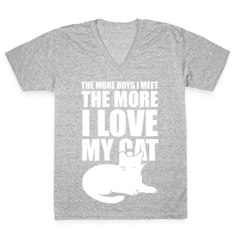 The More Boys I Meet The More I Love My Cat (White Ink) V-Neck Tee Shirt