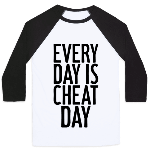 Every Day Is Cheat Day Baseball Tee