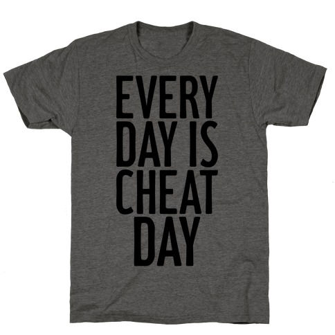 Every Day Is Cheat Day T-Shirt