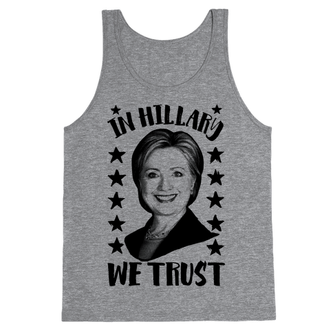 In Hillary We Trust Tank Top