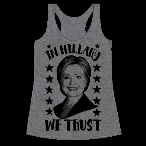 In Hillary We Trust Racerback Tank Top