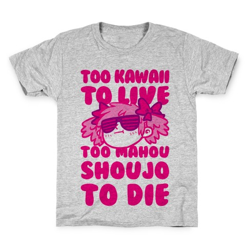 Too Kawaii to Live Too Mahou Shoujo To Die Parody Kids T-Shirt