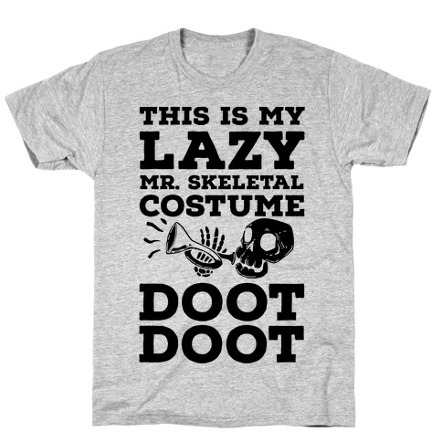 This is My Lazy Mr. Skeletal Costume DOOT DOOT T-Shirt