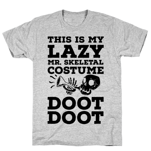 This is My Lazy Mr. Skeletal Costume DOOT DOOT Mens T-Shirt