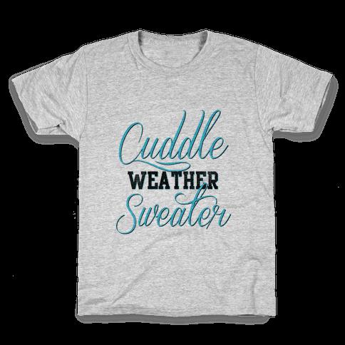 Cuddling Weather Kids T-Shirt