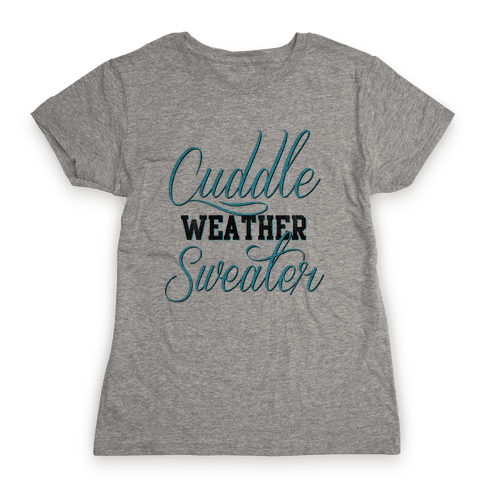 Cuddling Weather Womens T-Shirt