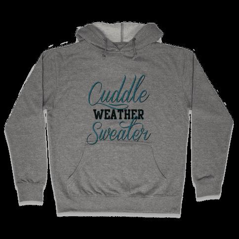 Cuddling Weather Hooded Sweatshirt