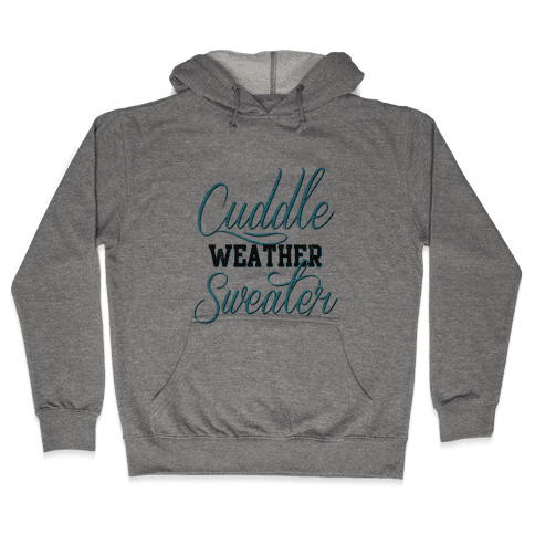 Cuddling Weather Hooded Sweatshirt