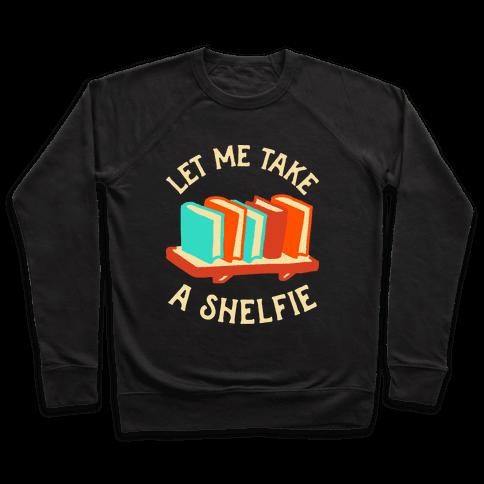 Let Me Take a Shelfie Pullover