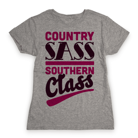 Country Sass Southern Class Womens T-Shirt