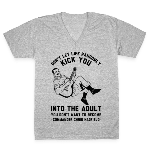 Commander Chris Hadfield Quote V-Neck Tee Shirt