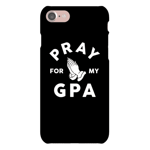 Pray For My GPA Phone Case