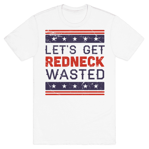 Redneck Wasted Mens T-Shirt