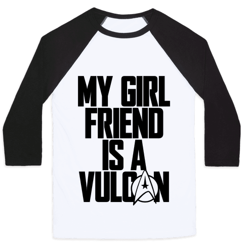 My Girlfriend Is A Vulcan Baseball Tee