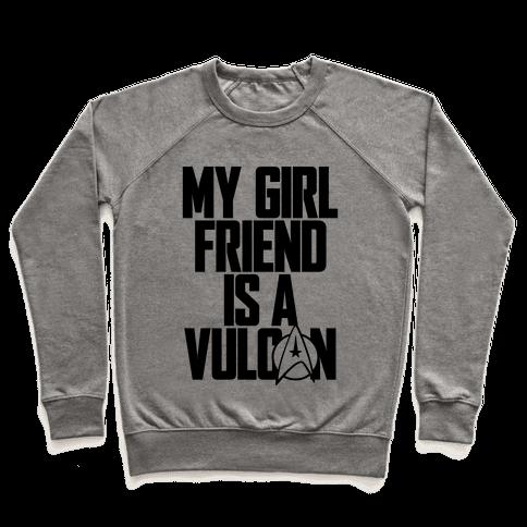 My Girlfriend Is A Vulcan Pullover