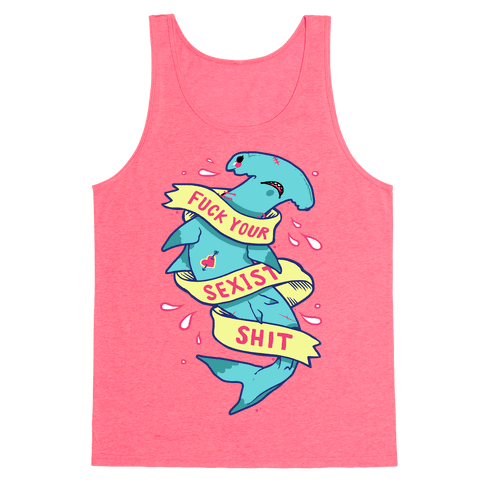 F*** Your Sexist Shit Tank Top