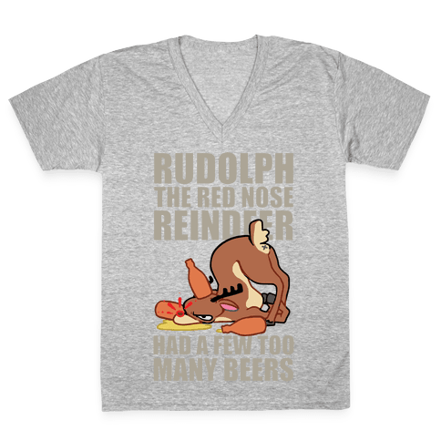 Rudolph The Red Nose Reindeer Had A Few Too Many Beers V-Neck Tee Shirt